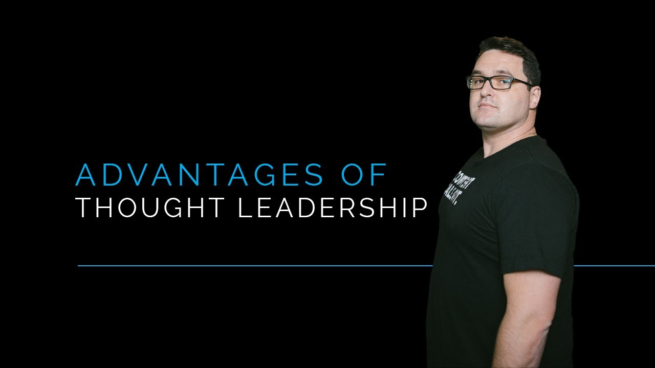 What Are The Advantage of Thought Leadership?