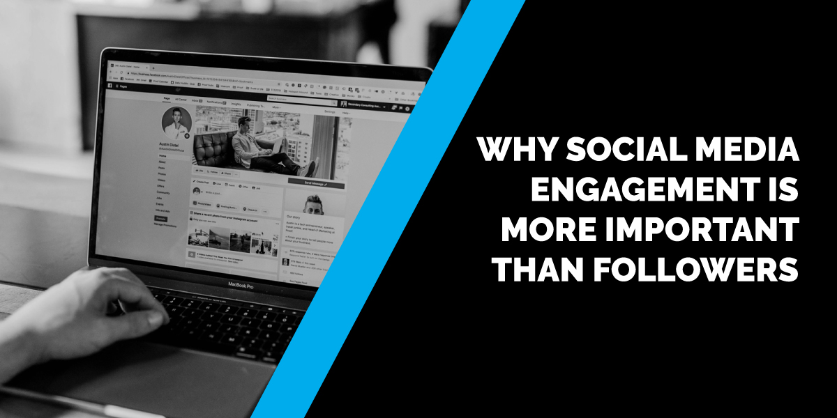 Why Social Media Engagement is More Important than Followers