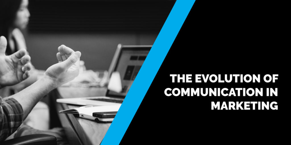The Evolution of Communication in Marketing