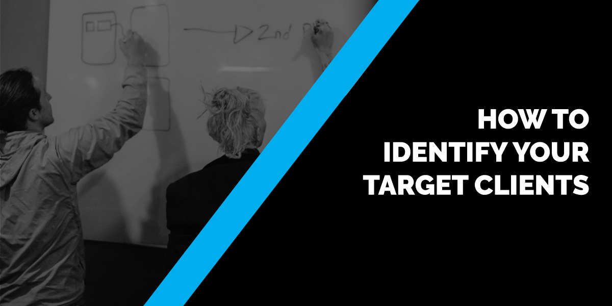 How to Identify Your Target Clients