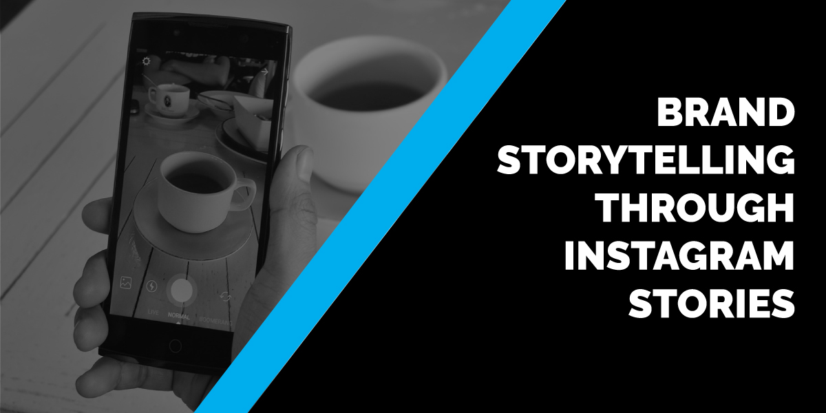 Brand Storytelling through Instagram Stories