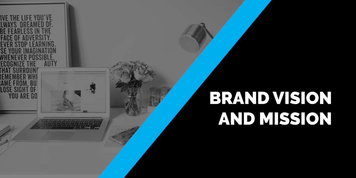 Brand Vision and Mission