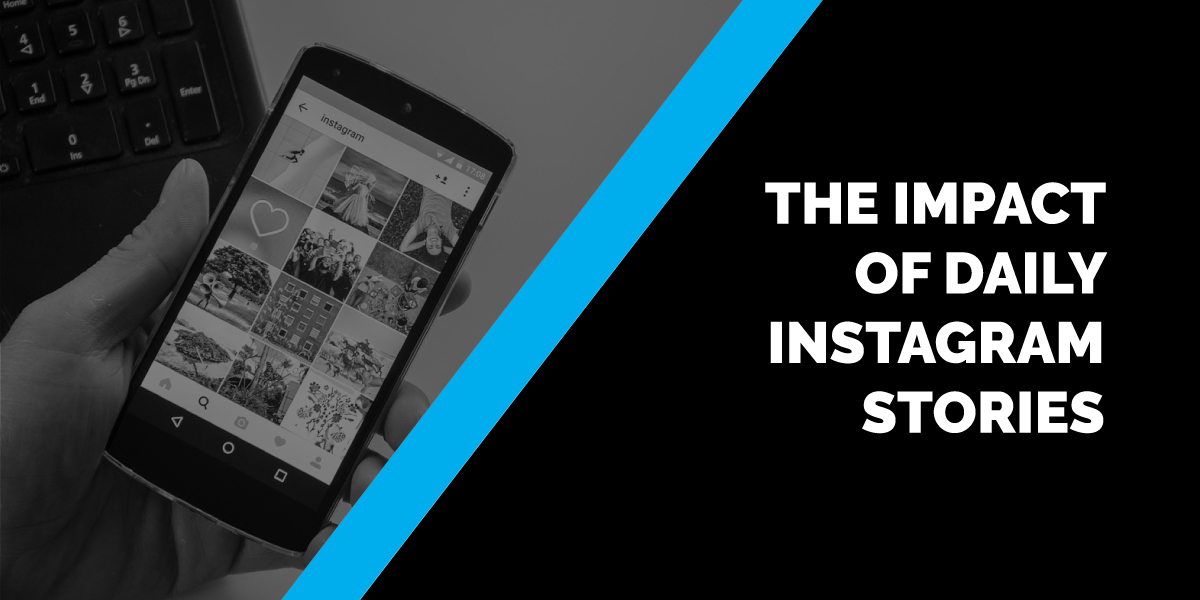 The Impact of Daily Instagram Stories