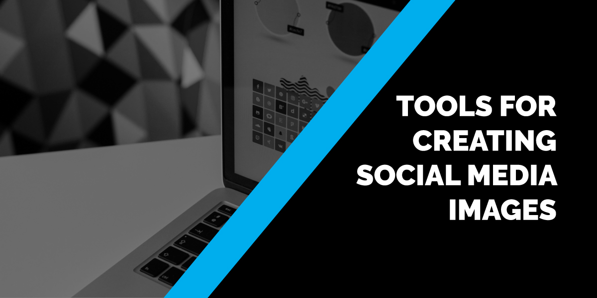 Tools for Creating Social Media Images