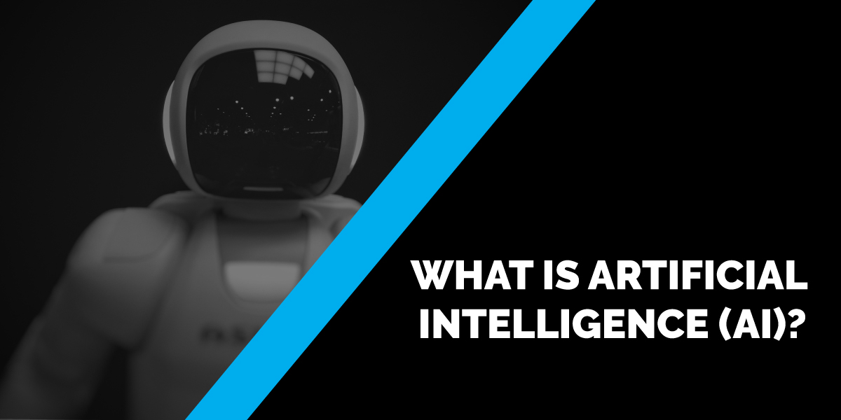 What is Artificial Intelligence (AI)?
