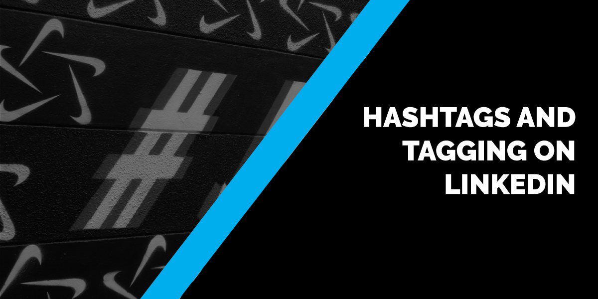 Hashtags and Tagging on LinkedIn