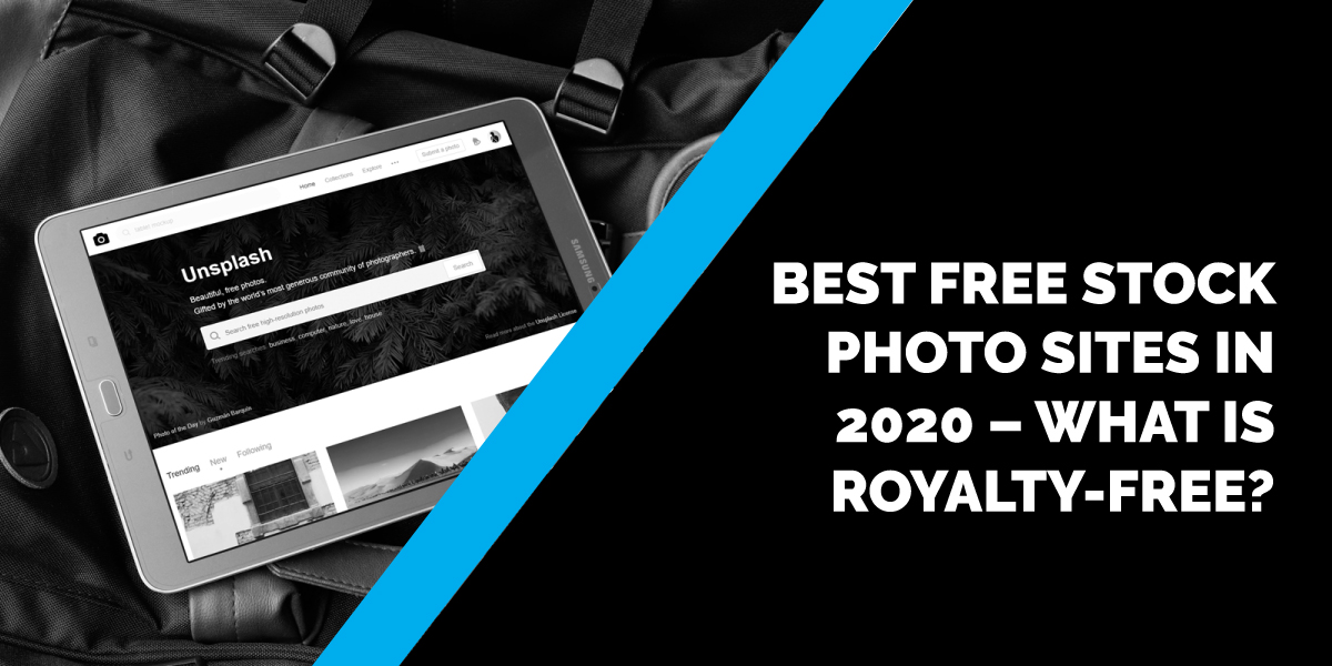Best Free Stock Photo Sites in 2020 – What is Royalty-Free?