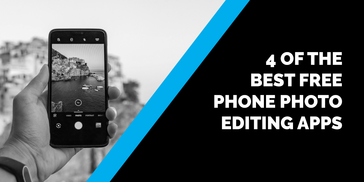 4 of The Best Free Phone Photo Editing Apps