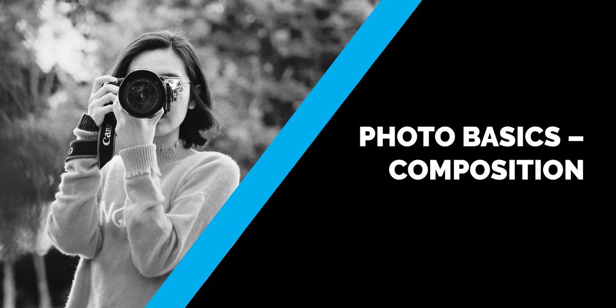 Photo Basics – Composition