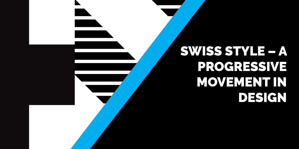 Swiss Style – A Progressive Movement in Design