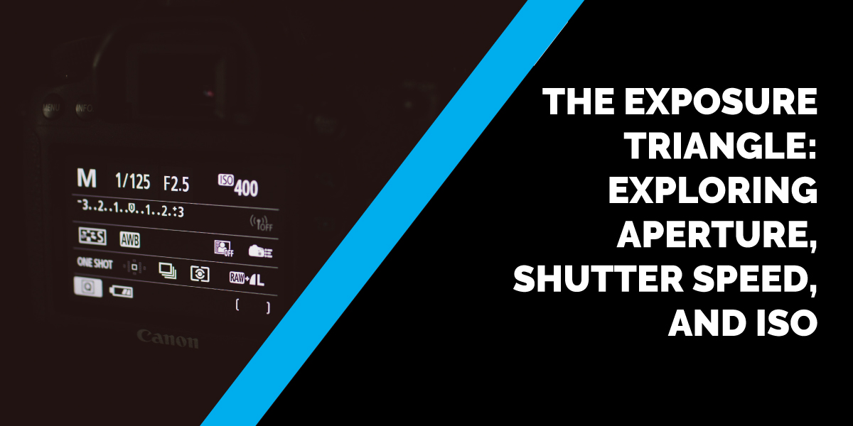 The Exposure Triangle: Exploring Aperture, Shutter Speed, and ISO
