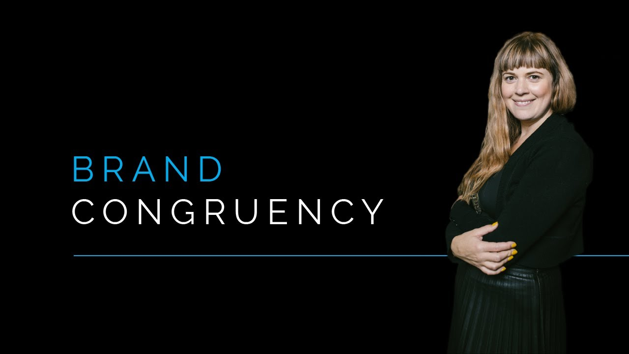 Why Brand Congruency Matters