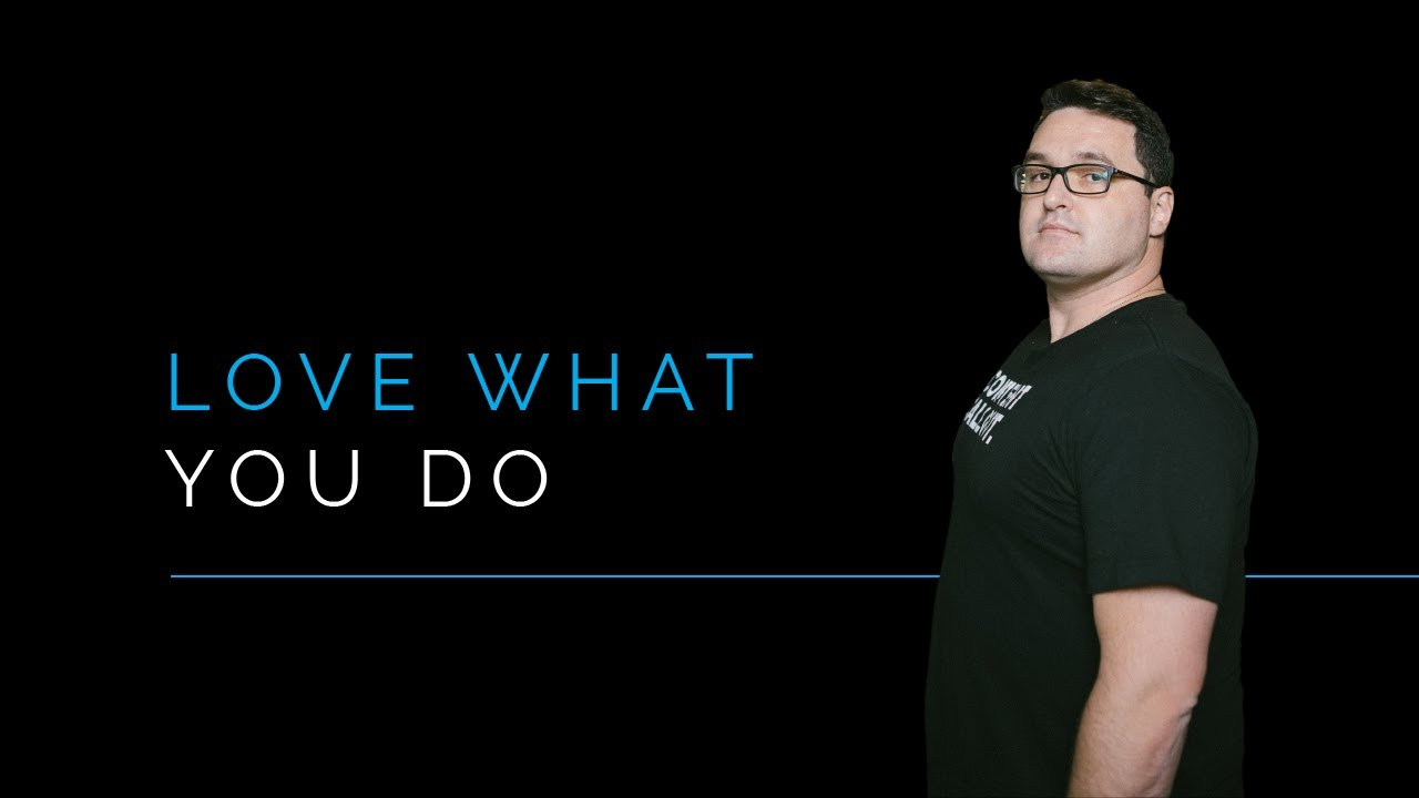 As a Thought Leader, You Must Love What You Do