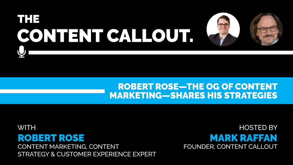 Robert Rose—The OG of Content Marketing—Shares His Strategies, Ep #1