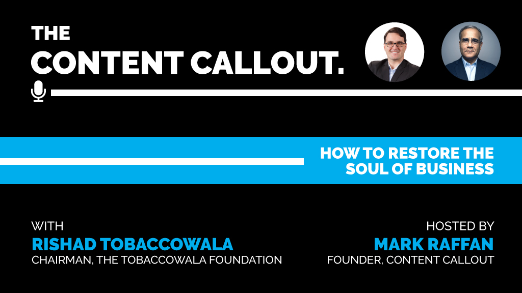 Rishad Tobaccowala: How to Restore the Soul of Business, Ep #2