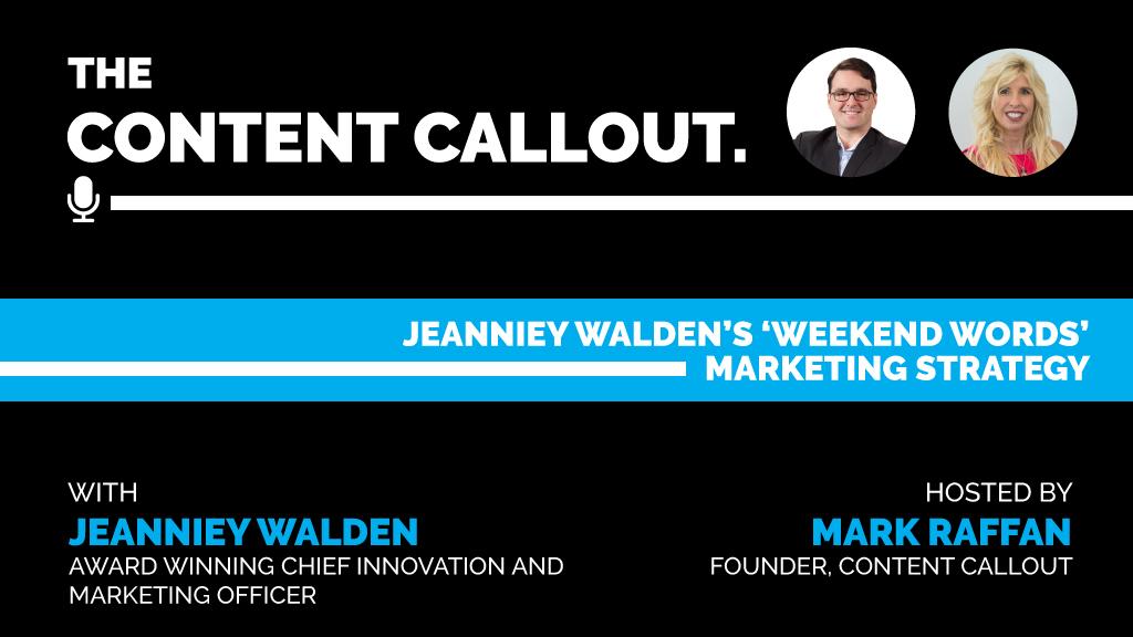 Jeanniey Walden's 'Weekend Words' Marketing Strategy, Ep #4