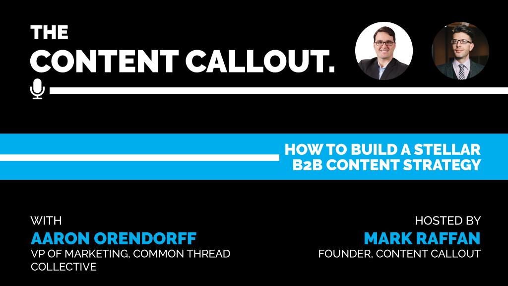 How to Build a Stellar B2B Content Strategy with Aaron Orendorff, Ep #8