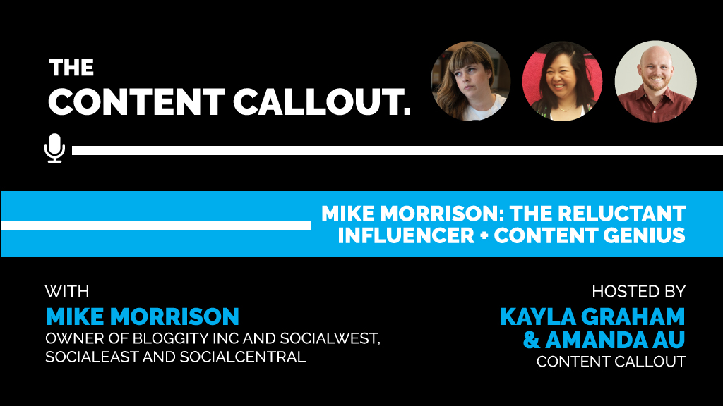 Mike Morrison: The Reluctant Influencer + Content Genius, Ep #9