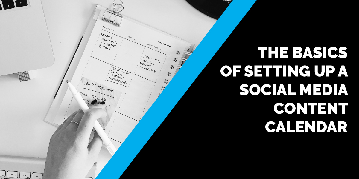 The Basics of Setting Up A Social Media Content Calendar