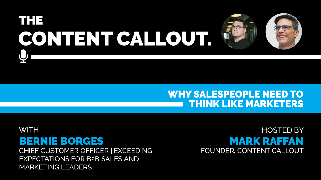 Why Salespeople NEED to Think Like Marketers with Bernie Borges, Ep #12