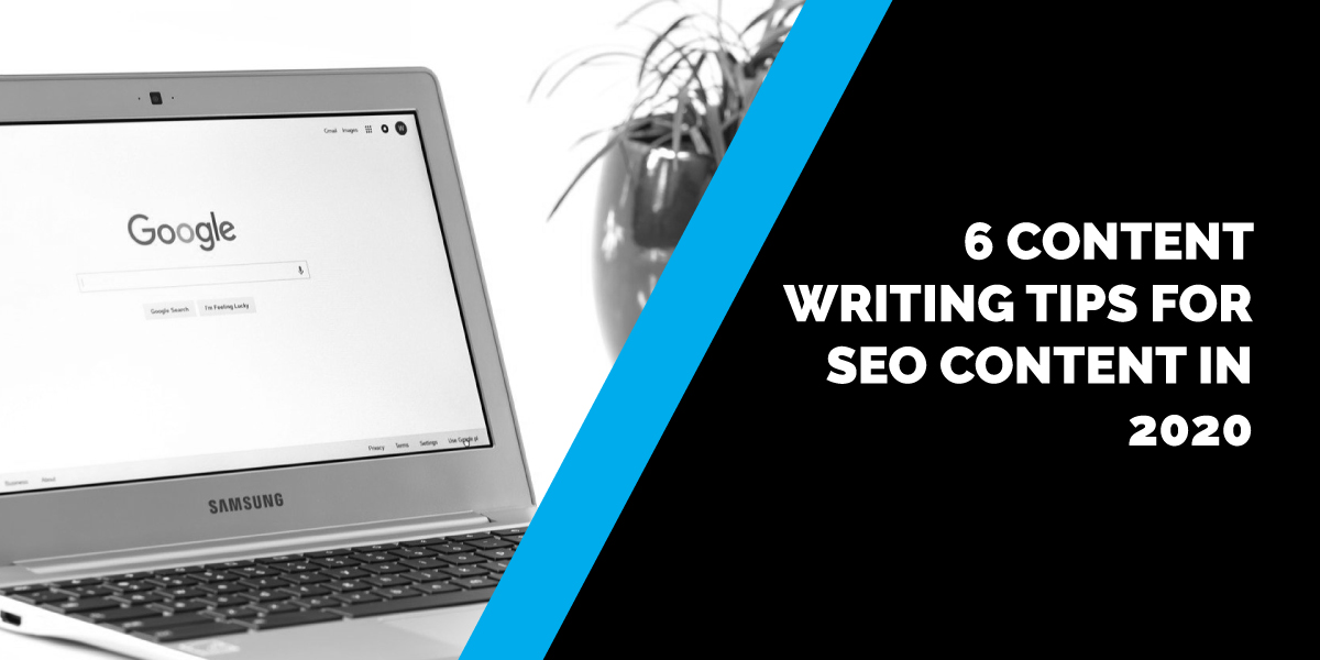 6 SEO Content Writing Tips in 2020