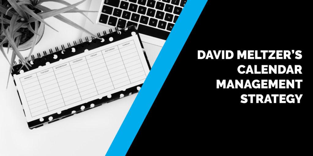 David Meltzer's Calendar Management Strategy