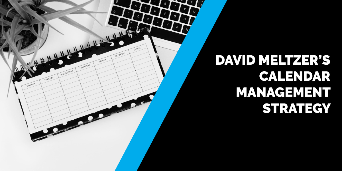 David Meltzer's Calendar Management Strategy [Attention + Intention = Coincidence]