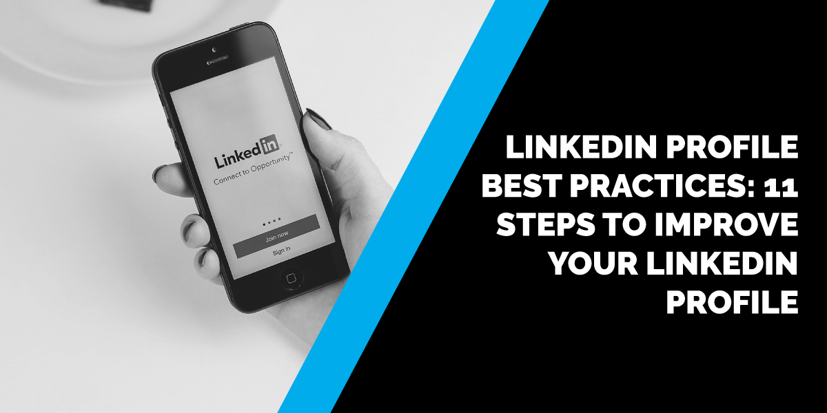LinkedIn Profile Best Practices: 11 Steps to Improve Your LinkedIn Profile