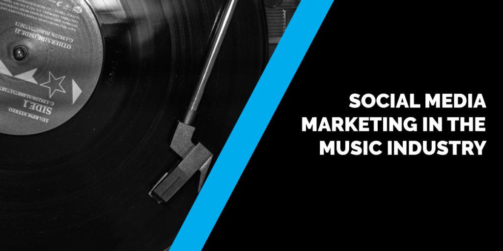 Social Media Marketing in the music industry
