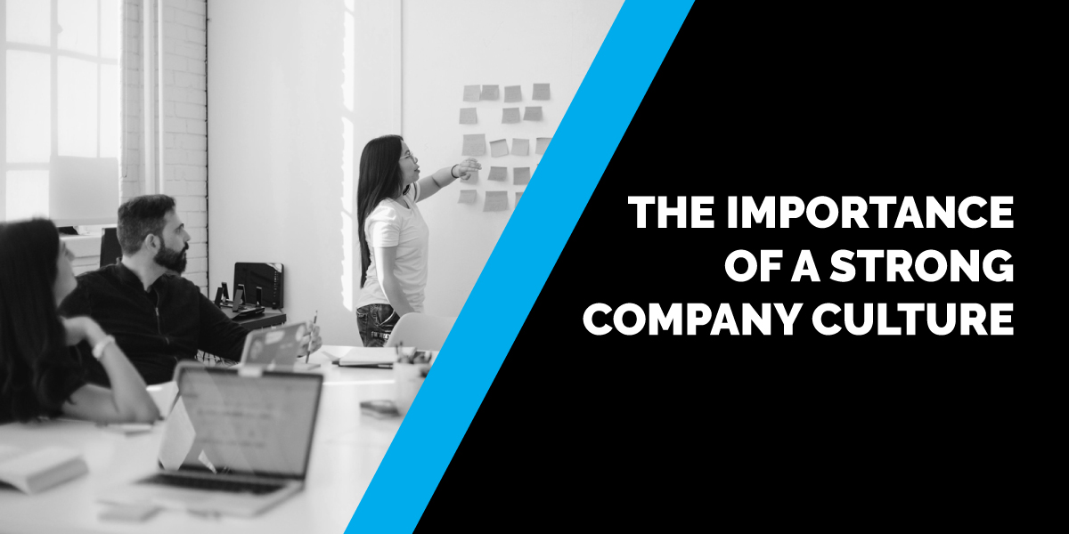 The Importance of a Strong Company Culture
