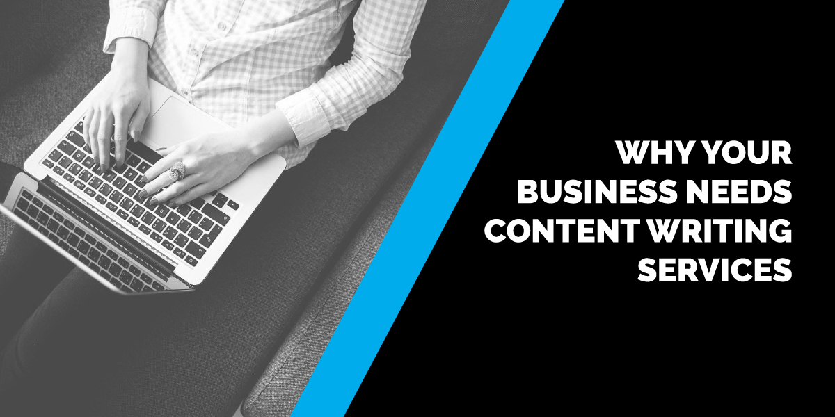 Why Your Business Needs Content Writing Services