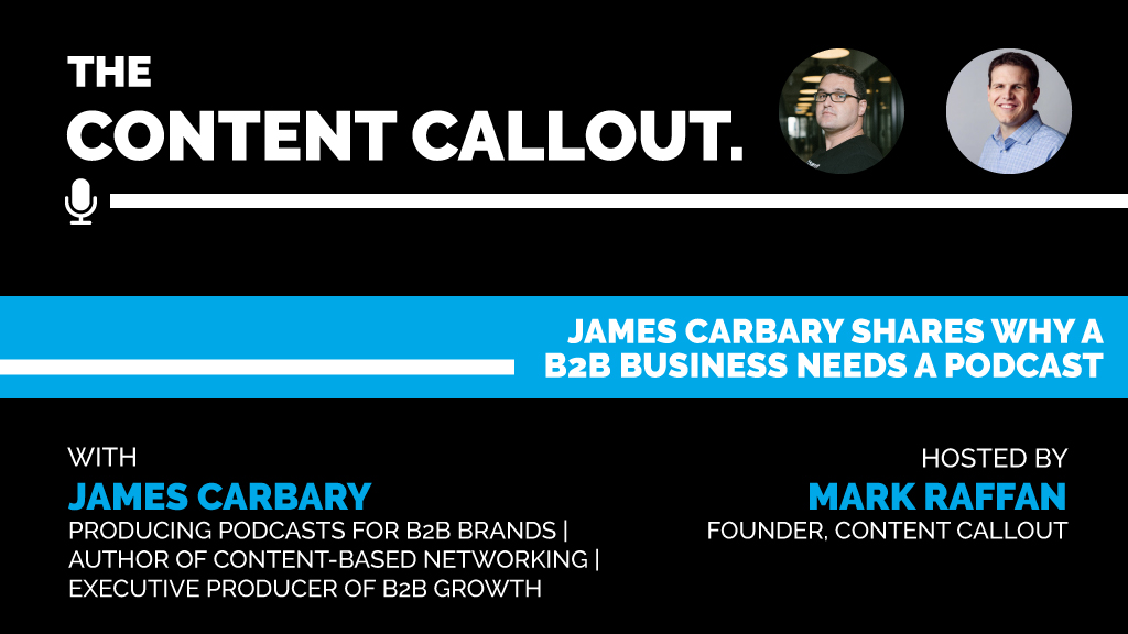 James Carbary Shares Why a B2B Business NEEDS a Podcast, Ep #20