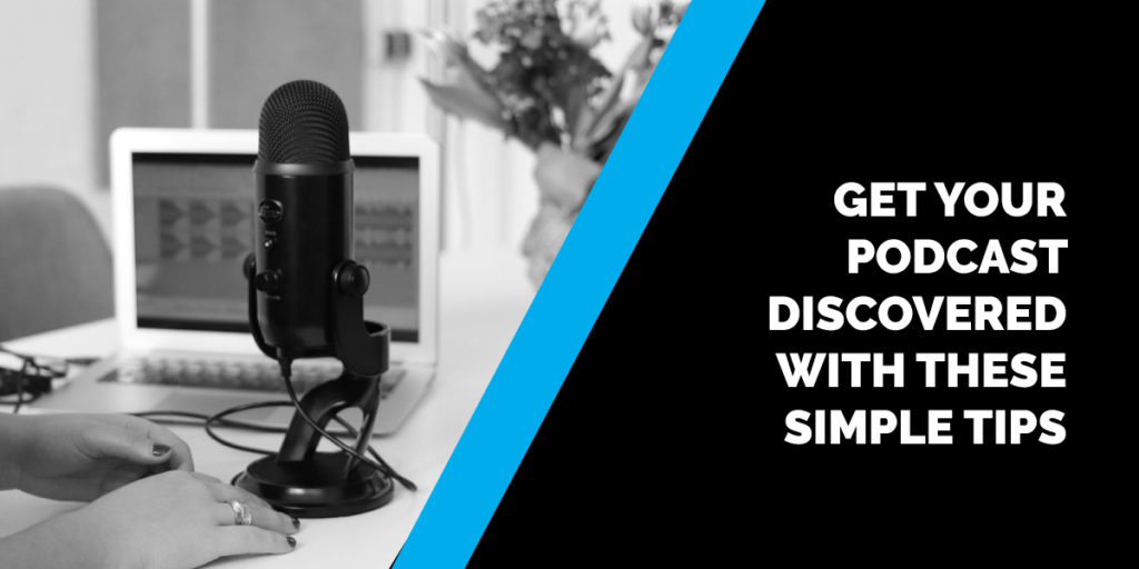 Get Your Podcast Discovered