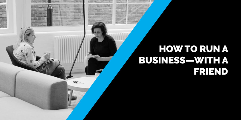 How to Run a Business with a Friend