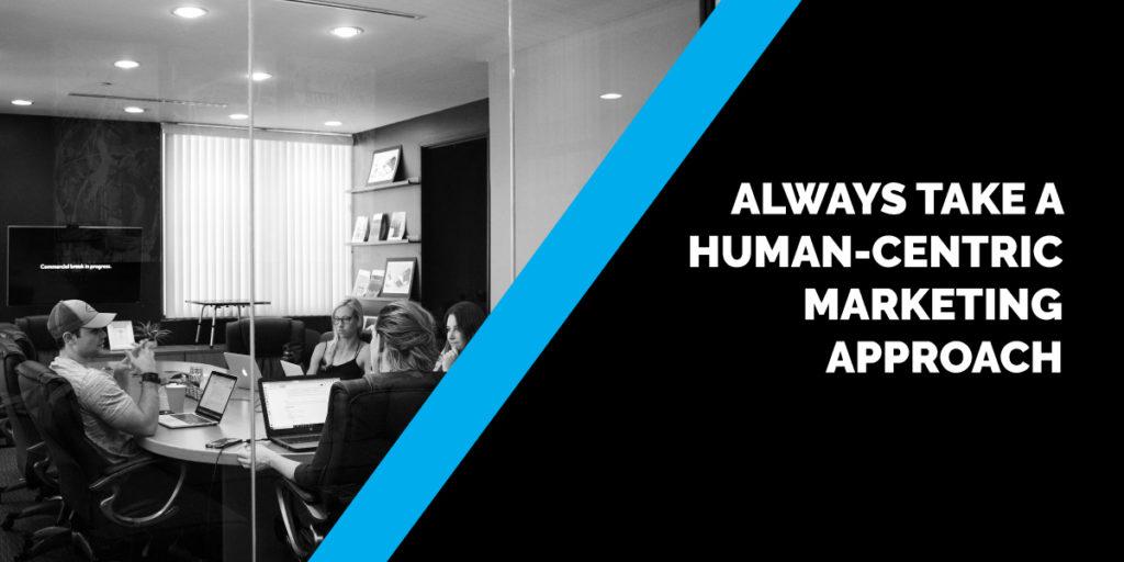 Human-Centric Marketing Approach