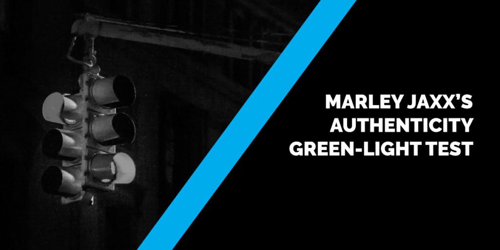 Marley Jaxx's Authenticity Green-Light Test