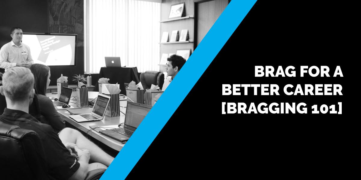 Brag for a Better Career [Bragging 101]