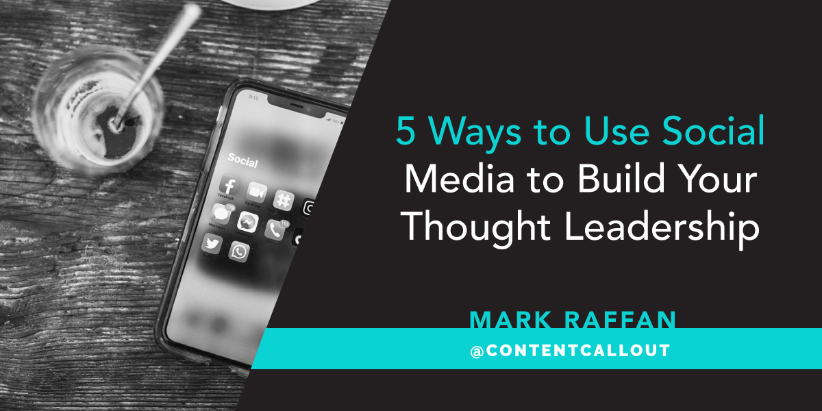 5 Ways to Use Social Media to Build Your Thought Leadership