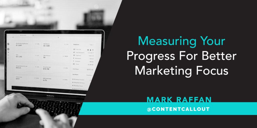 Measuring Your Progress For Better Marketing Focus