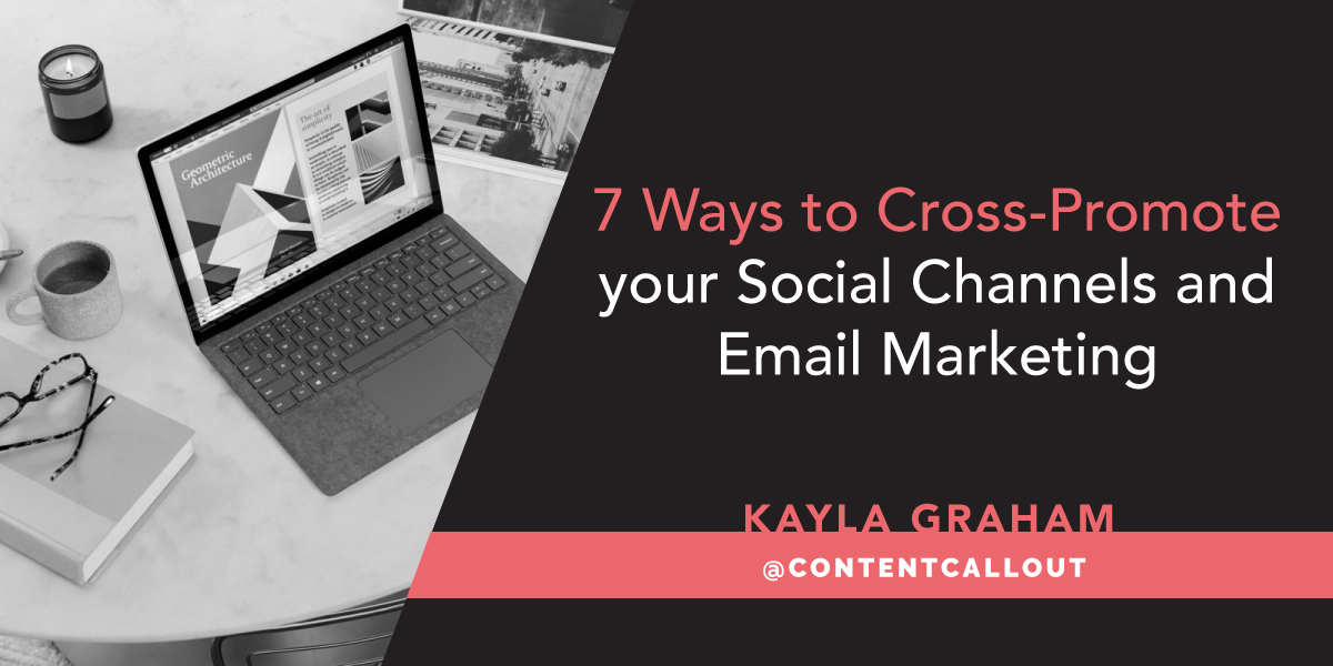 7 Ways to Cross-Promote your Social Channels and Email Marketing