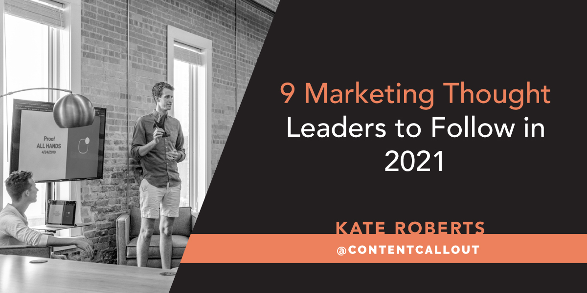 9 Marketing Thought Leaders to Follow in 2021