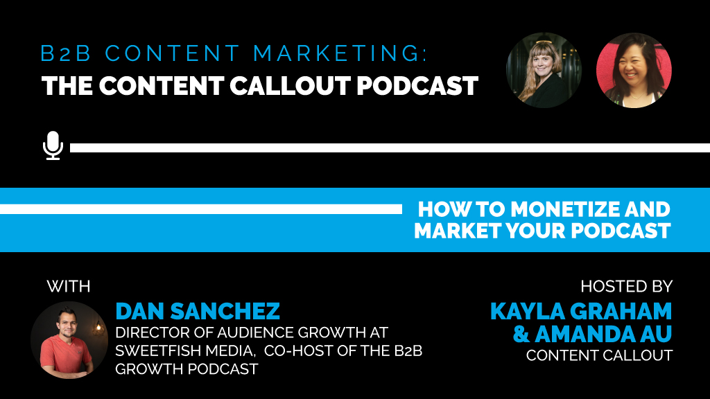 How to Monetize and Market Your Podcast with Dan Sanchez, Ep #49