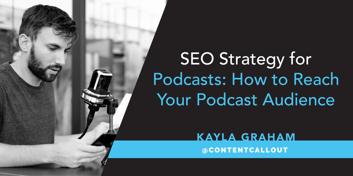 SEO Strategy for Podcasts: How to Reach Your Podcast Audience