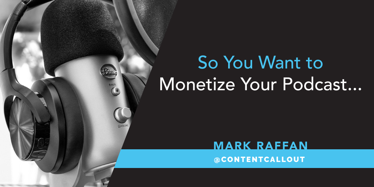 So You Want to Monetize Your Podcast…