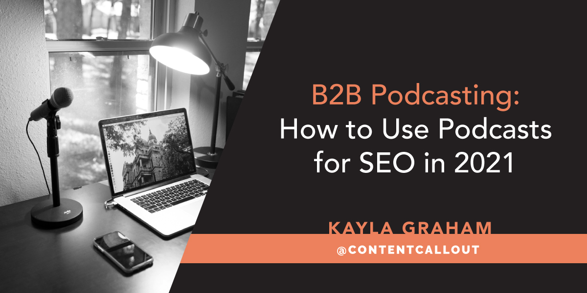 B2B Podcasting: How to Use Podcasts for SEO in 2021