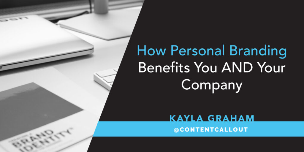 How Personal Branding Benefits You And Your Company
