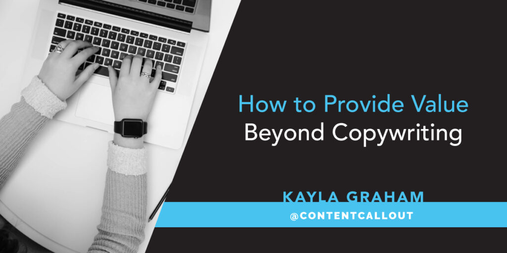 How to Provide Value Beyond Copywriting