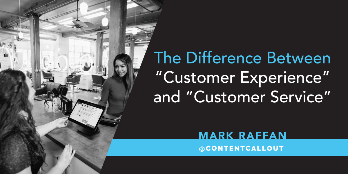 """The Difference Between """"Customer Experience"""" and """"Customer Service"""""""