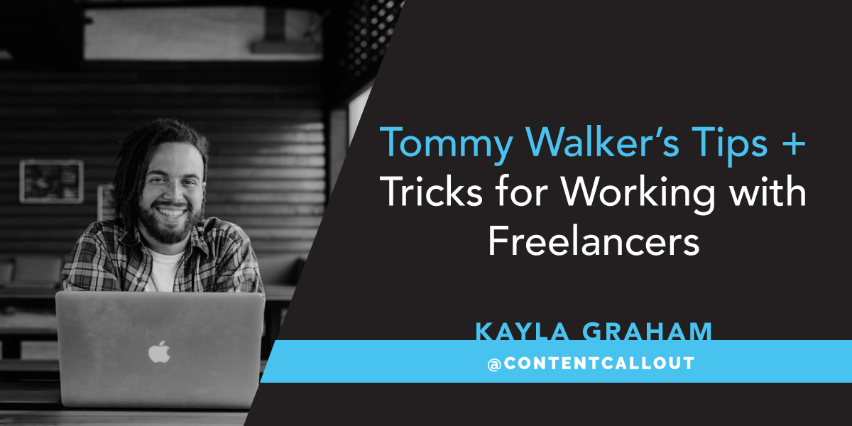 Tommy Walker's Tips + Tricks for Working with Freelancers