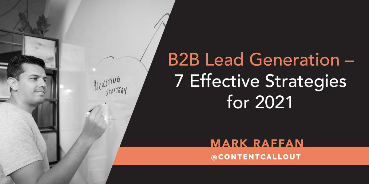 B2B Lead Generation – 7 Effective Strategies for 2021
